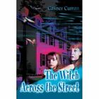 The Witch Across the Street by Casner Curran (Paperback / softback, 2002)