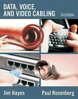 Data, Voice, and Video Cabling by Jim Hayes and Paul Rosenberg (2008, Paperback)