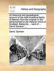An Historical and Genealogical Account of the Most Illustrious Family of Stewart; From the Original, to the Advancement to the Imperial Crown of Scotland. Being the ... Work of ... David Symson, ... by David Symson (Paperback / softback, 2010)