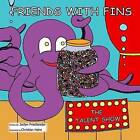 Friends with Fins: The Talent Show by Jaclyn Friedlander (Paperback / softback, 2013)