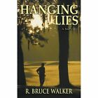 Hanging Lies by R Bruce Walker (Paperback / softback, 2013)