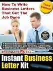 Instant Business Letter Kit - Third Edition How to Write Businesss Letters That