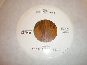 Aretha-Franklin-45-Without-Love-TEST-PRESSING-ATLANTIC