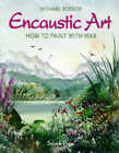 Encaustic Art: How to Paint with Wax by Michael Bossom (Paperback, 1997)