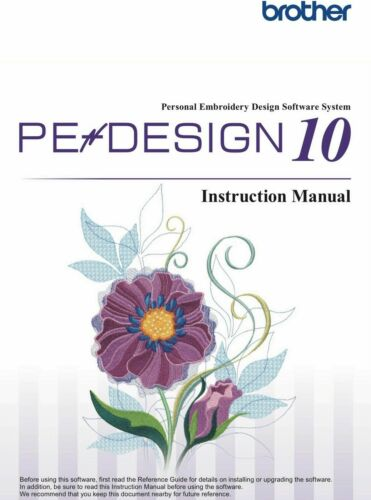 Brother PE Design 10 Embroidery Manual Bound Reprinted Guide INSTRUCTIONS ONLY!