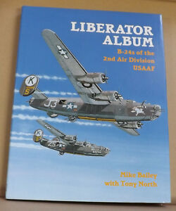 Liberator-Album-B-24s-of-2nd-Air-Division-USAAF-by-M-Bailey-T-North-NEW-HB