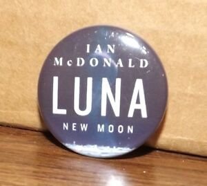 Luna-New-Moon-Collectible-Pin-Button-by-Ian-McDonald-Science-Fiction-NYCC-Rare