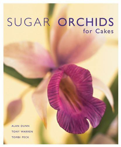 1 of 1 - Sugar Orchids for Cakes (Sugarcraft and Cakes for All Occasions), Peck, Tombi, W
