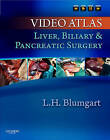 Video Atlas: Liver, Biliary & Pancreatic Surgery by Leslie H. Blumgart (Mixed media product, 2010)