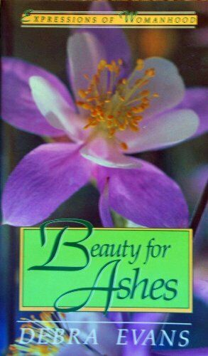 Beauty for Ashes  Expressions of Womanhood