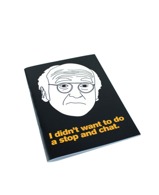 Larry David inspired Notebook, curb your enthusiasm, lined plain, stop and chat