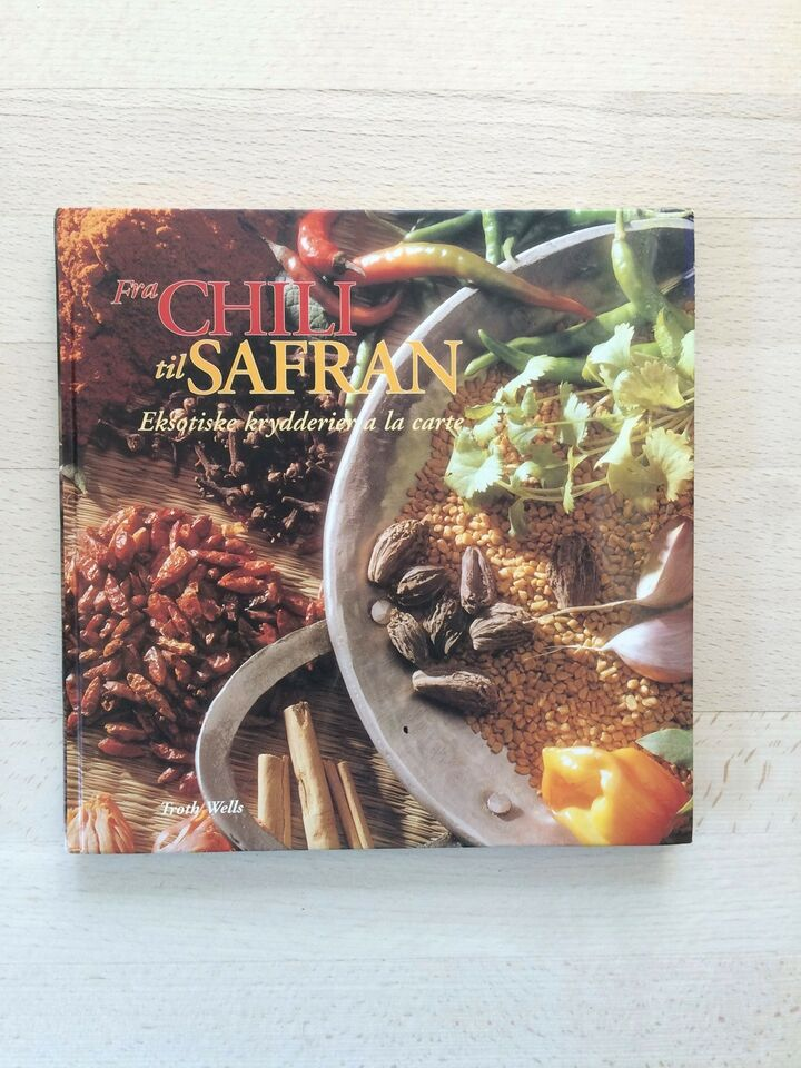 Fra chili til safran, Troth Wells, emne: mad og vin