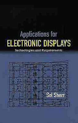Applications for Electronic Display: Technologies and Requirements, Sherr, Sol,