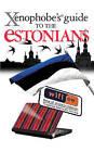 The Xenophobe's Guide to the Estonians by Hilary Bird, Ulvi Mustmaa, Lembit Opik (Paperback, 2010)