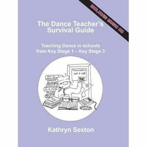 The-Dance-Teacher-039-s-Survival-Guide-Teaching-Dance-in-S-Paperback-NEW-Kathryn