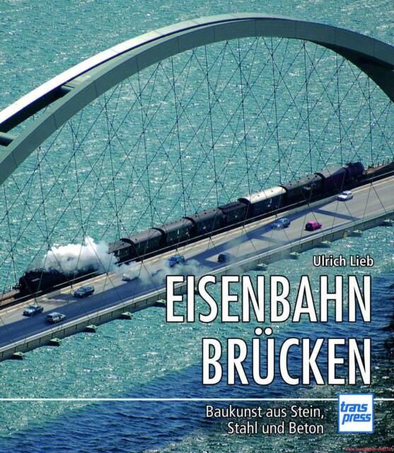 Fachbuch Eisenbahnbrücken, Baukunst aus Stein, Stahl und Beton, viele Bilder OVP
