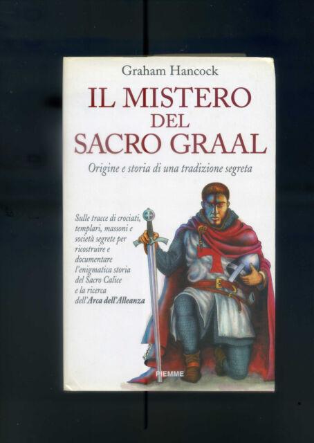"HANCOCK G. "" Il mistero del Sacro Graal "". 5° Ed. PIEMME 1995."