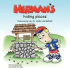 Herman's Hiding Places: Discovering Up, In, Under and Behind by Karen Emigh (Paperback / softback, 2013)