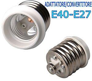 Faretti Led E27.Adattatore Convertitore Da E40 A E27 Lampade Faretti Led E40