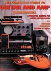 The Complete Guide to Guitar and Amp Maintenance: A Practical Manual for Every Guitar Player by Ritchie Fliegler (Paperback, 1996)