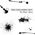 THE EXPLODING BOY The Black Album CD 2014