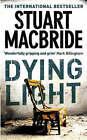 Dying Light by Stuart MacBride (Paperback, 2007)
