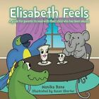 Elisabeth Feels: A guide for parents to read with their child who has been abused by Monika Rone (Paperback, 2013)