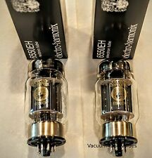 TWO Electro Harmonix Factory Matched 6550 6550EH Vacuum Tubes PAIR 24hr Burn-in