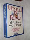 UCCELLI DI ROVO Colleen McCullough Bompiani 1989 romanzo libro narrativa storia