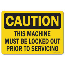 Osha Caution Decal This Machine Must Be Locked Out Prior To Servicing