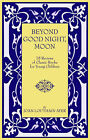 NEW Beyond Good Night, Moon - 75 Reviews of Classic Books for Young Children