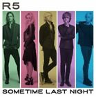 Sometime Last Night [Deluxe Edition] by R5 (CD, Oct-2015, Polydor)