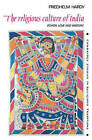 The Religious Culture of India: Power, Love and Wisdom by Friedhelm Hardy (Paperback, 2005)