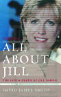 All About Jill: The Life and Death of Jill Dando by David James Smith (Paperback, 2002)