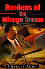 Burdens of the Mirage Dream by Charles Addo (Paperback / softback, 2001)
