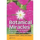 Botanical Miracles: Chemistry of Plants That Changed the World by Raymond Cooper, Jeffrey John Deakin (Hardback, 2016)