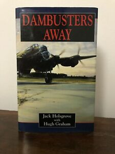 Jack-Holsgrove-SIGNED-Dambusters-Away-1998-First-Edition-Barnes-Wallis-RAF