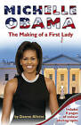 Michelle Obama: The Making of a First Lady by Dawne Allette (Paperback, 2010)