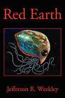 Red Earth by Jefferson R. Weekley (Paperback, 2008)