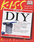 KISS Guide to DIY by Martin Preston (Paperback, 2002)