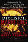 Precision Marketing: The New Rules for Attracting, Retaining and Leveraging Profitable Customers by Gresh Brebach, Jeff Zabin (Hardback, 2004)