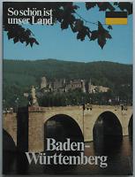 Bildband - Baden-Württemberg / So schön ist unser Land
