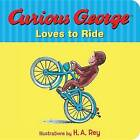 Curious George Loves to Ride by H a Rey (Board book, 2016)