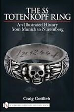 SS TOTENKOPF RING AN ILLUSTRATED HISTORY