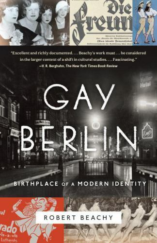 Gay Berlin Birthplace Of A Modern Identity By Robert Beachy 2015, Trade... - $14.90