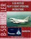 B-58 Hustler Pilot's Flight Operating Instructions by United States Air Force (Paperback / softback, 2011)