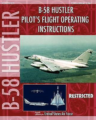 B-58 Hustler Pilot's Flight Operating Instructions, Brand New, Free P&P in th...