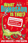 What Bumosaur is That?: A Colourful Guide to Prehistoric Bumosaur Life by Andy Griffiths (Hardback, 2008)
