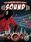 The Amazing Facts about Sound by Buffy Silverman (Paperback / softback)