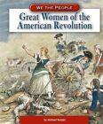Great Women of the American Revolution by Michael Burgan (Hardback, 2005)